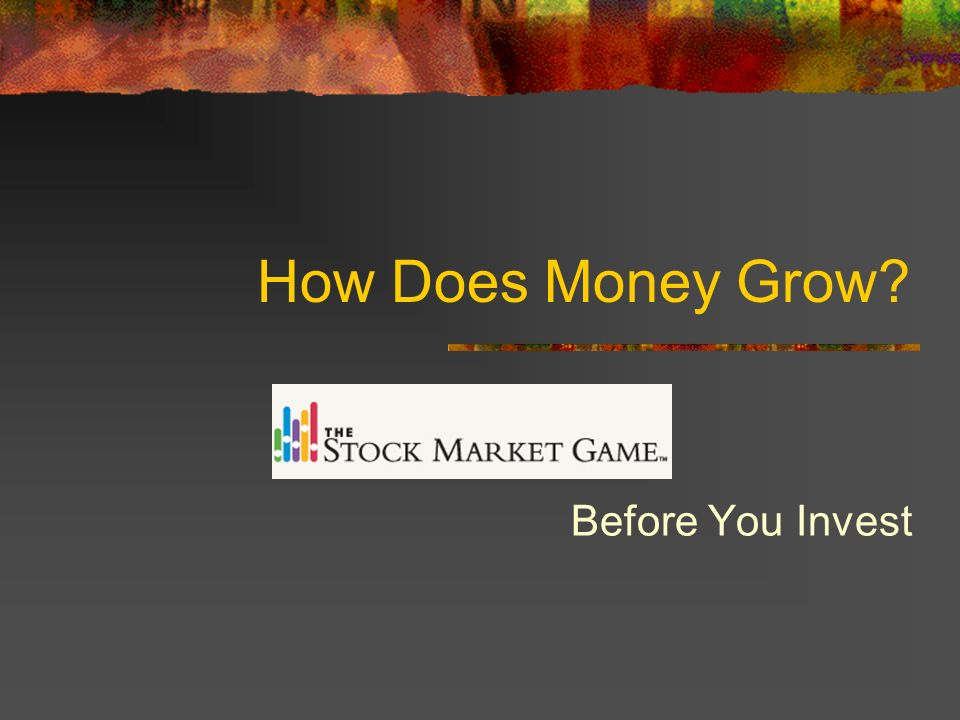 How Does Money Grow Before You Invest