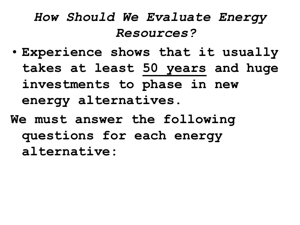 How Should We Evaluate Energy Resources.