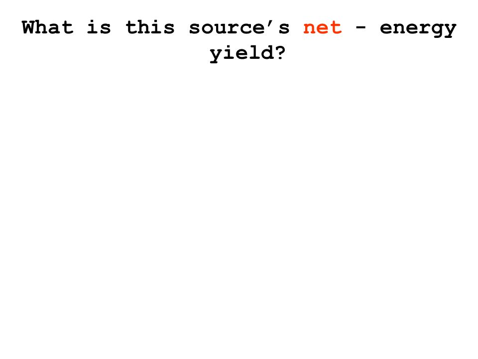 What is this source's net - energy yield