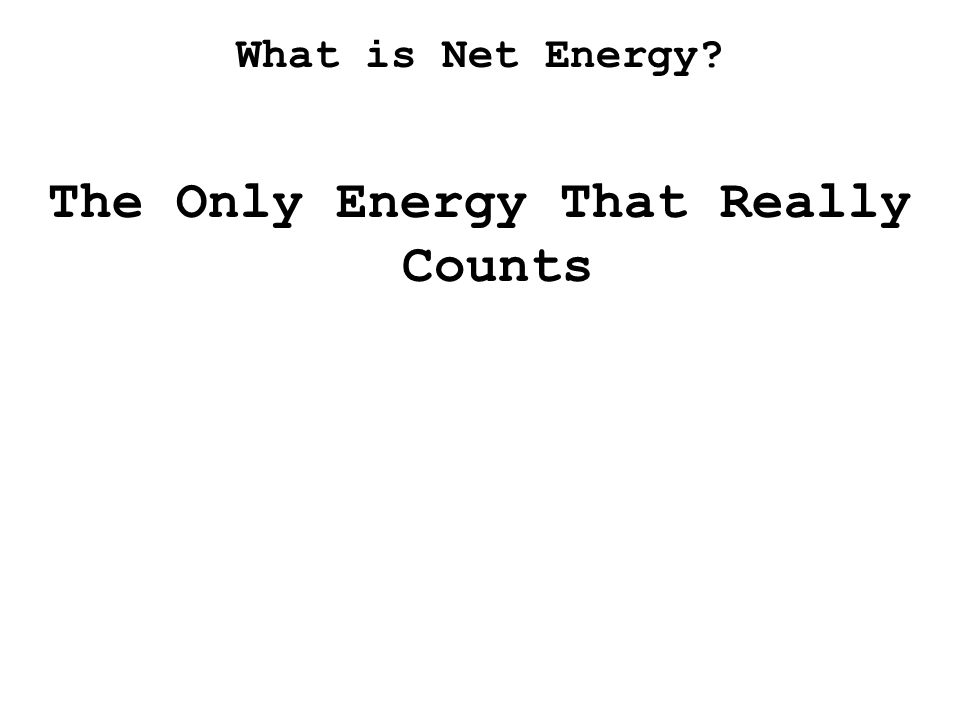 The Only Energy That Really Counts