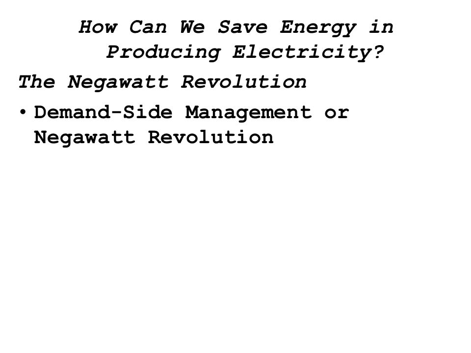 How Can We Save Energy in Producing Electricity.