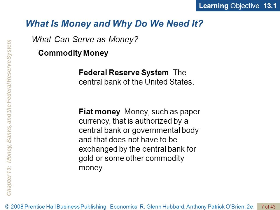 Chapter 13: Money, Banks, and the Federal Reserve System © 2008 Prentice Hall Business Publishing Economics R.