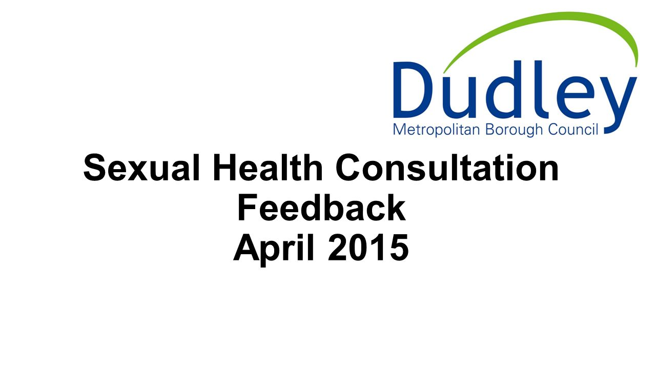 Sexual Health Consultation Feedback April 2015