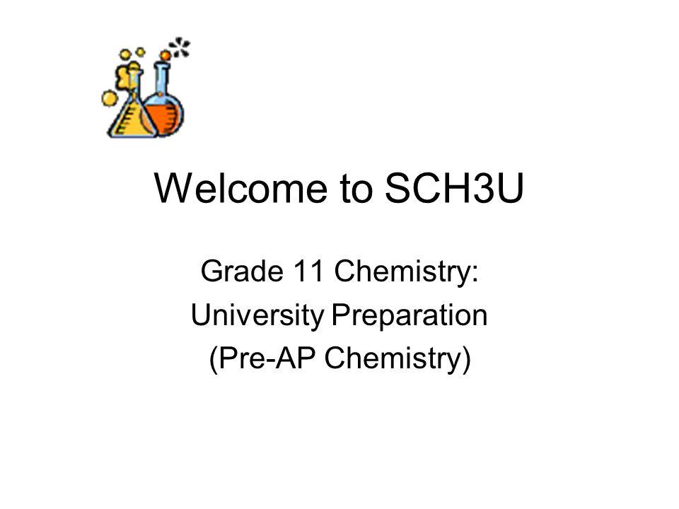 Welcome to SCH3U Grade 11 Chemistry: University Preparation