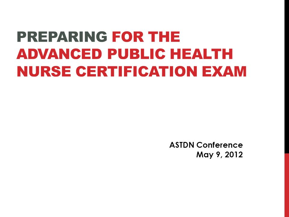 preparing for the advanced public health nurse certification exam ...