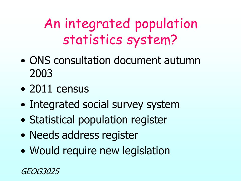 GEOG3025 An integrated population statistics system.