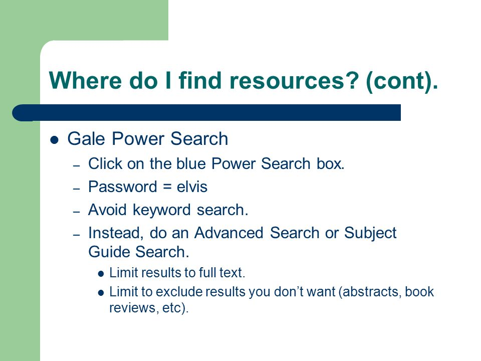 Where do I find resources. (cont). Gale Power Search – Click on the blue Power Search box.