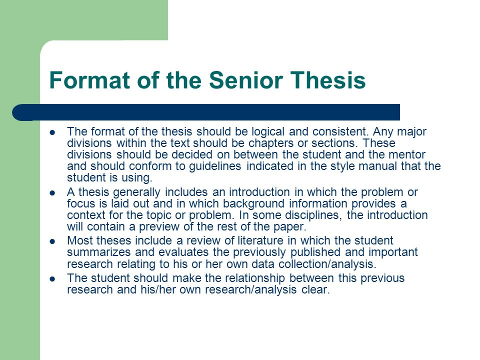 Format of the Senior Thesis The format of the thesis should be logical and consistent.