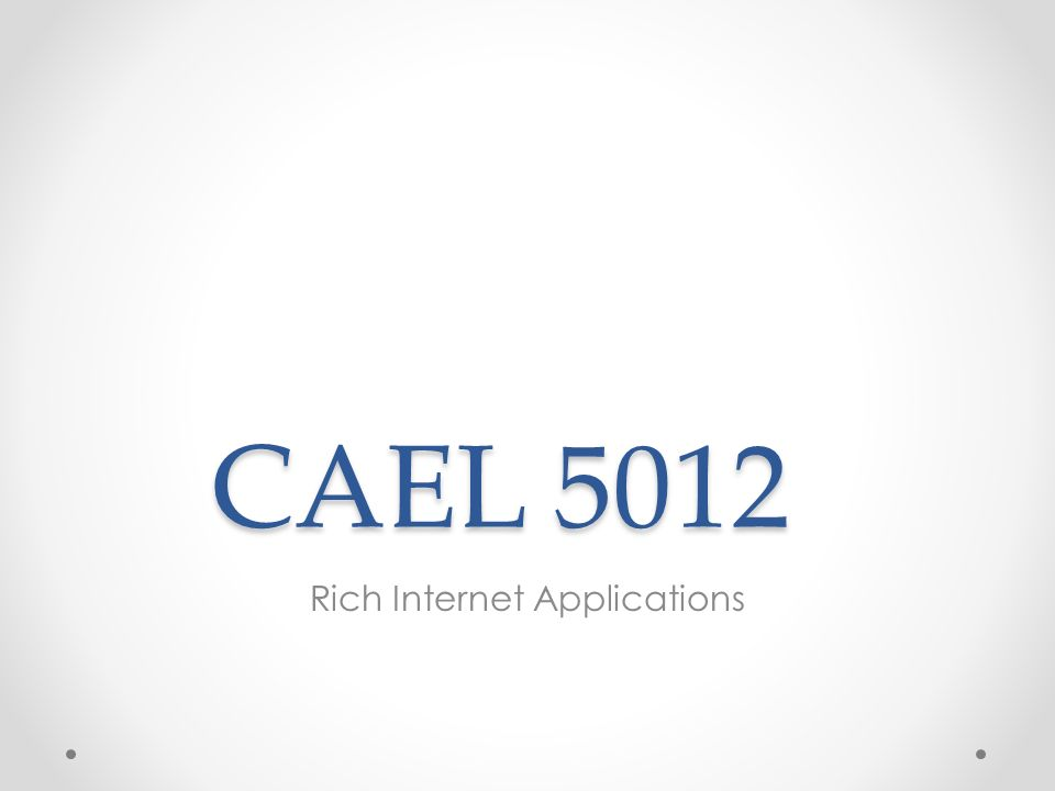 CAEL 5012 Rich Internet Applications