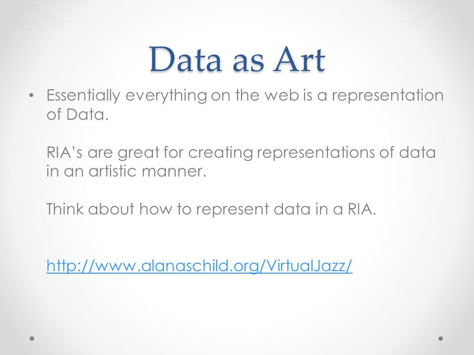 Data as Art Essentially everything on the web is a representation of Data.