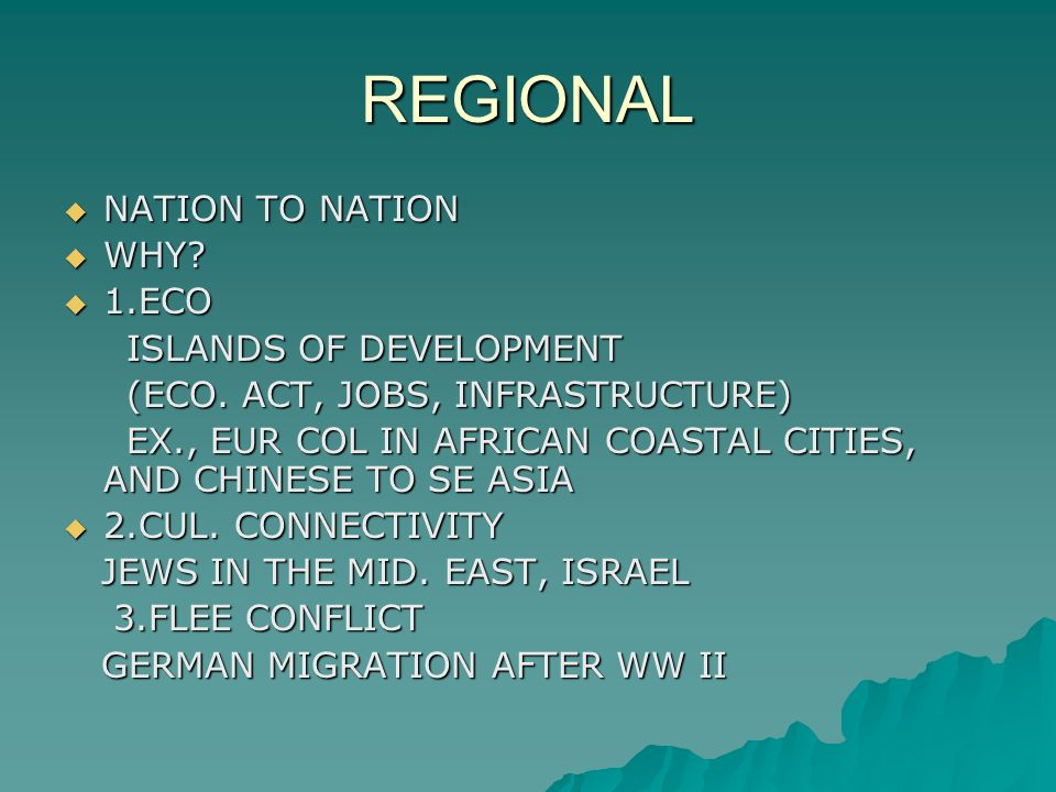 REGIONAL  NATION TO NATION  WHY.  1.ECO ISLANDS OF DEVELOPMENT ISLANDS OF DEVELOPMENT (ECO.