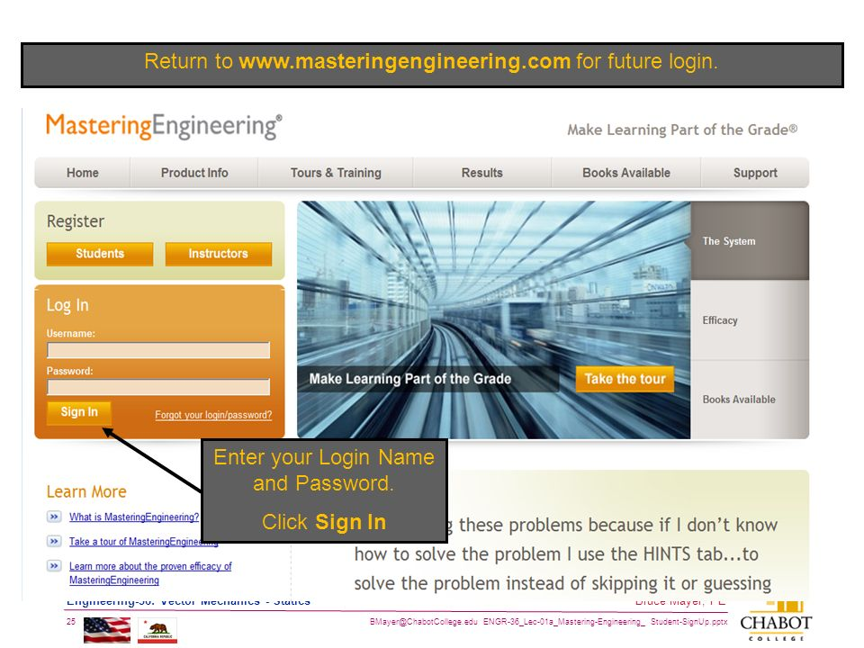 ENGR-36_Lec-01a_Mastering-Engineering_ Student-SignUp.pptx 25 Bruce Mayer, PE Engineering-36: Vector Mechanics - Statics Return to   for future login.
