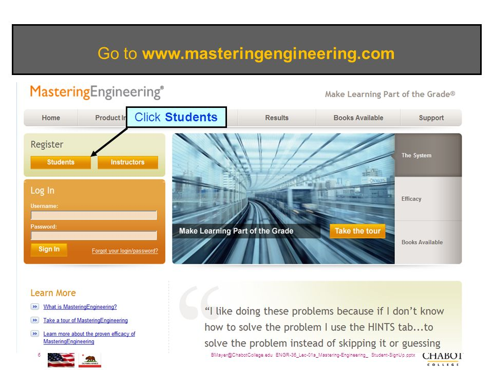ENGR-36_Lec-01a_Mastering-Engineering_ Student-SignUp.pptx 6 Bruce Mayer, PE Engineering-36: Vector Mechanics - Statics Go to   Click Students