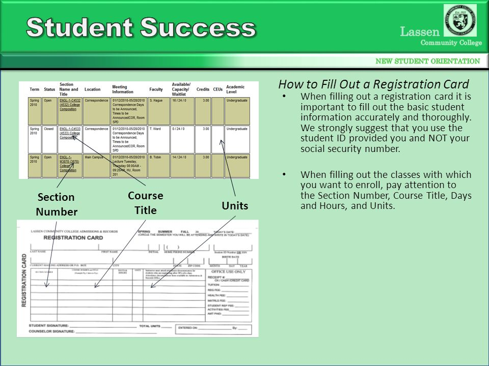 How to Fill Out a Registration Card Section Number Course Title Units When filling out a registration card it is important to fill out the basic student information accurately and thoroughly.