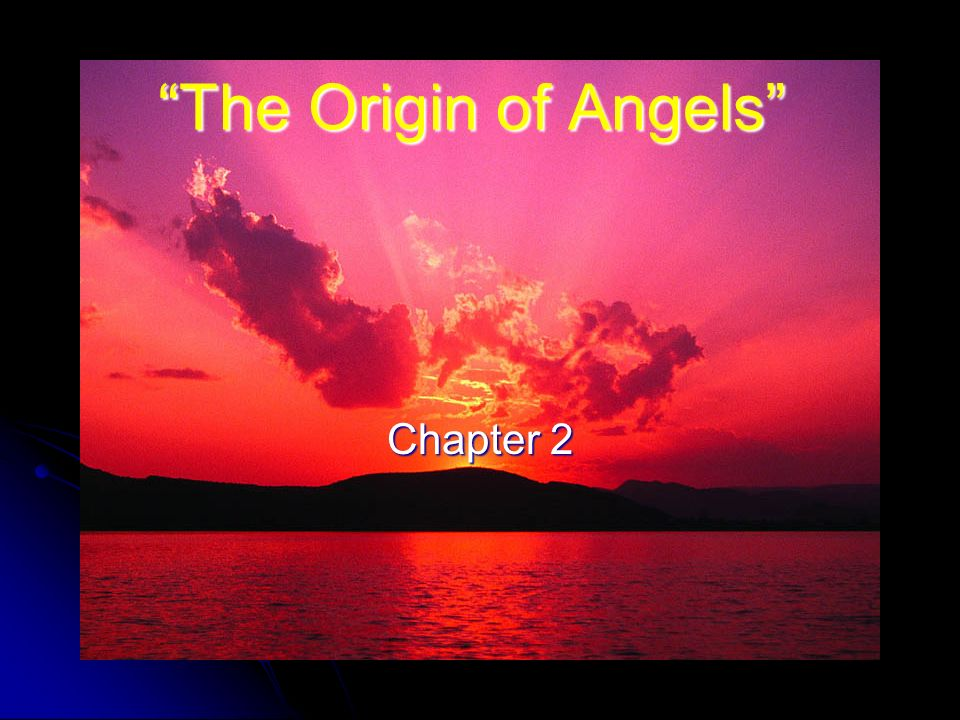 "The Origin of Angels"" Chapter 2  ""The Origin of Angels"