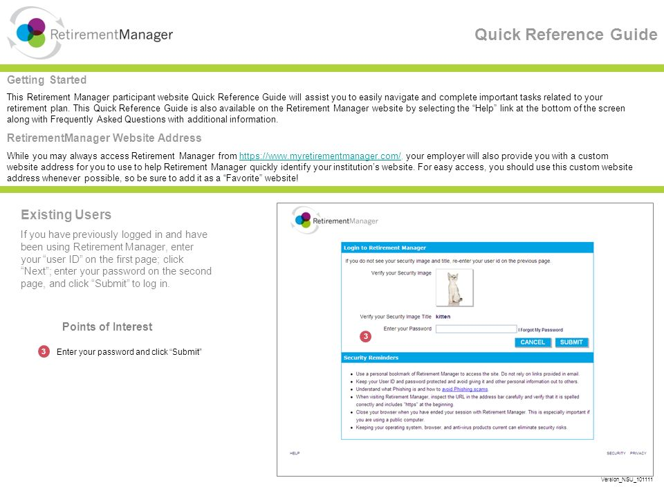Quick Reference Guide Existing Users If you have previously logged in and have been using Retirement Manager, enter your user ID on the first page; click Next ; enter your password on the second page, and click Submit to log in.