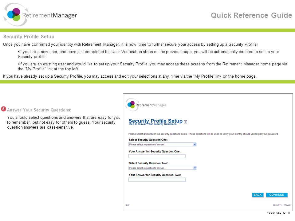 Quick Reference Guide Security Profile Setup Once you have confirmed your identity with Retirement Manager, it is now time to further secure your access by setting up a Security Profile.