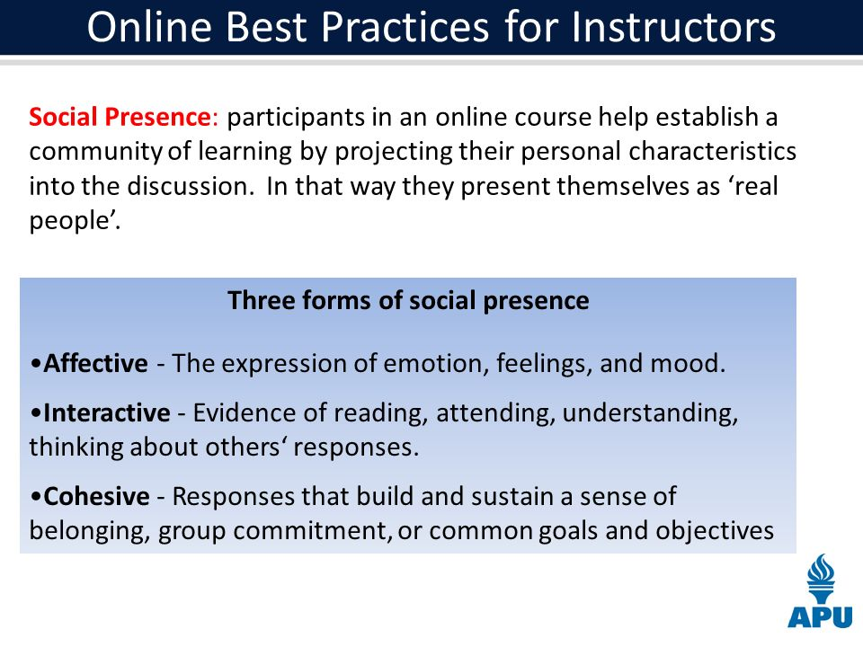 Social Presence: participants in an online course help establish a community of learning by projecting their personal characteristics into the discussion.