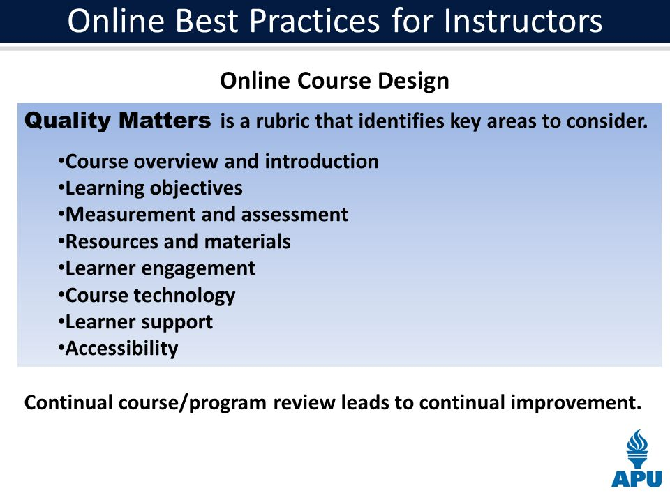Online Course Design Quality Matters is a rubric that identifies key areas to consider.