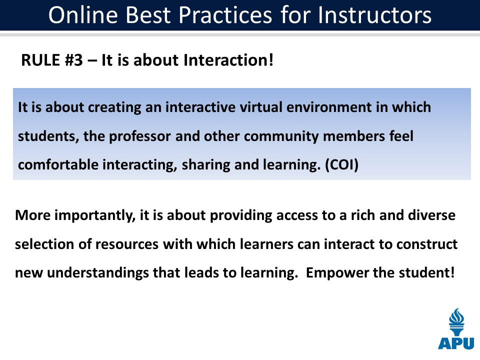 Online Best Practices for Instructors RULE #3 – It is about Interaction.