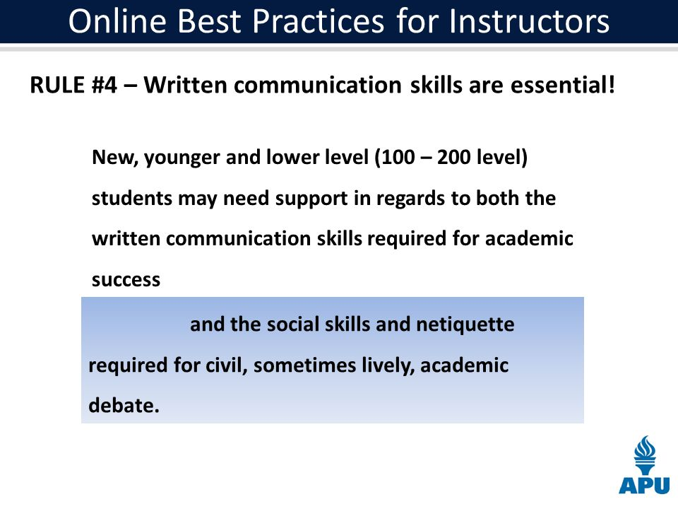 Online Best Practices for Instructors RULE #4 – Written communication skills are essential.