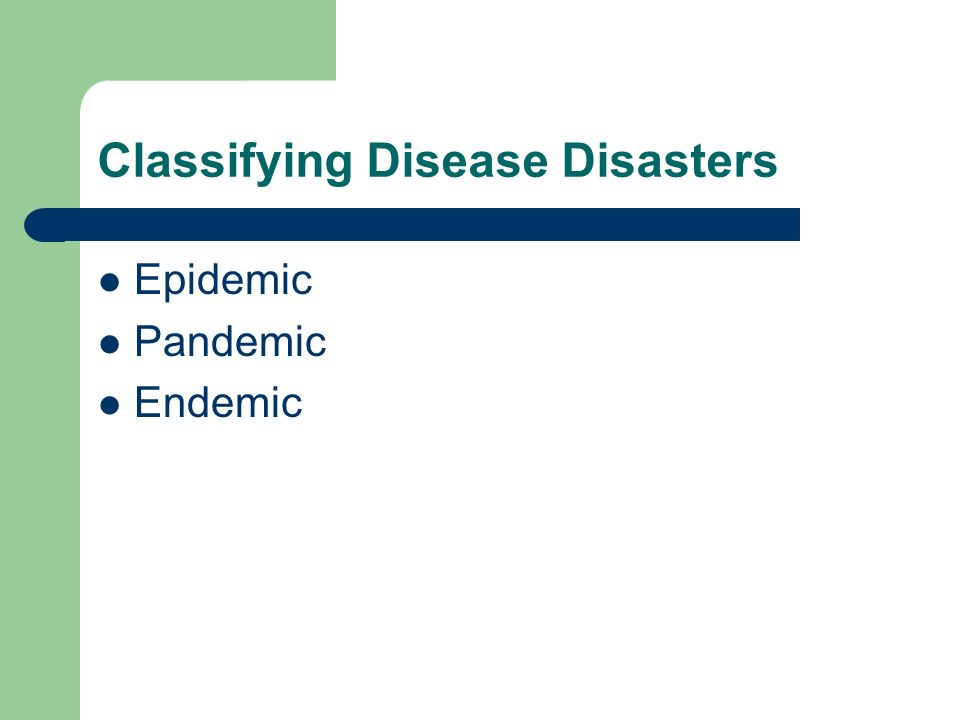 Classifying Disease Disasters Epidemic Pandemic Endemic