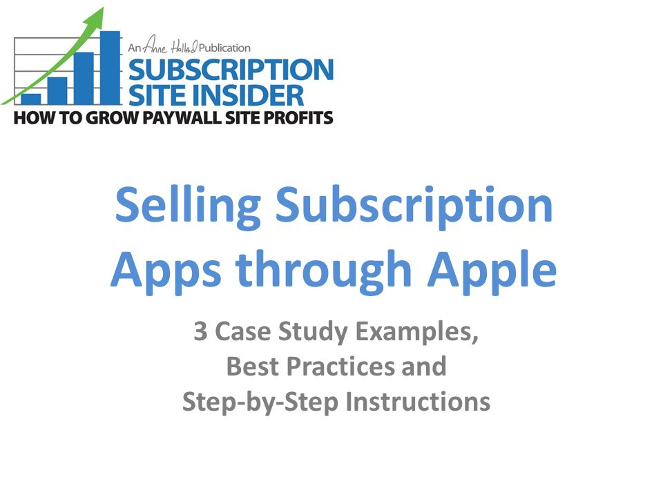 Selling Subscription Apps Through Apple 3 Case Study Examples Best