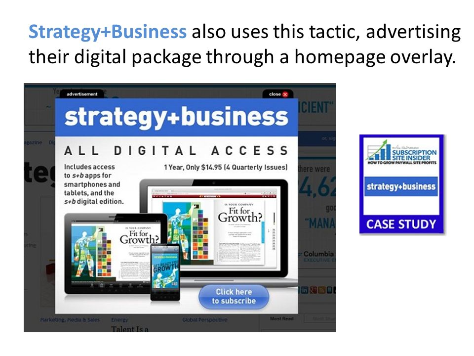 Strategy+Business also uses this tactic, advertising their digital package through a homepage overlay.