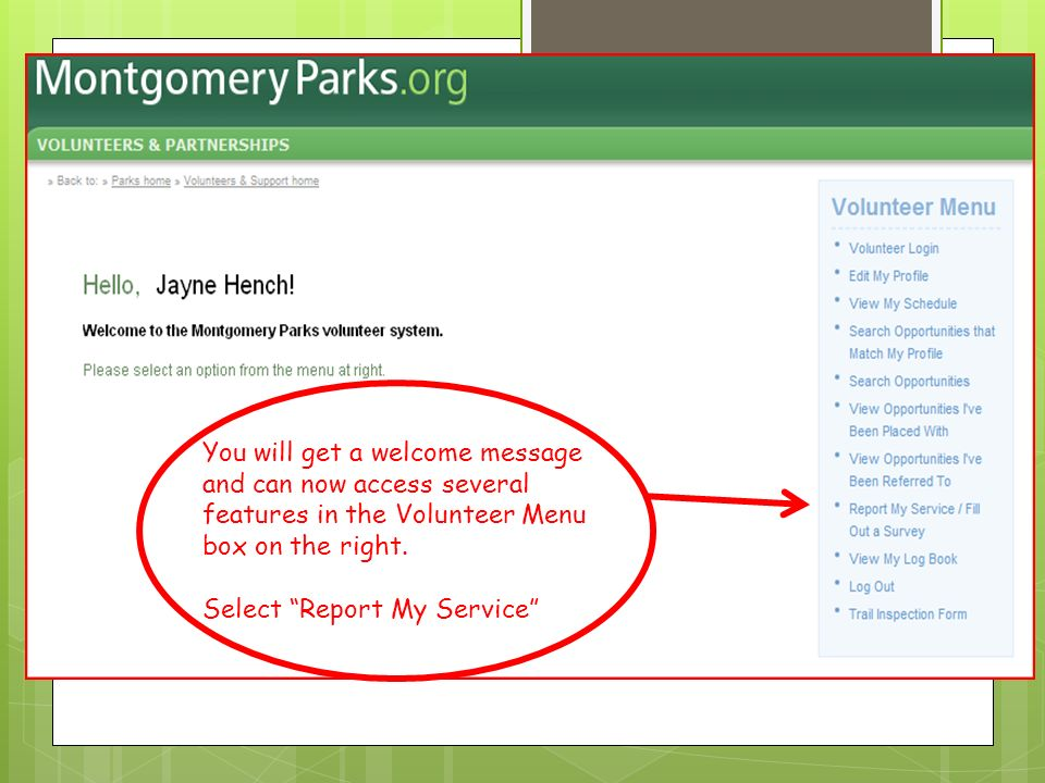 You will get a welcome message and can now access several features in the Volunteer Menu box on the right.