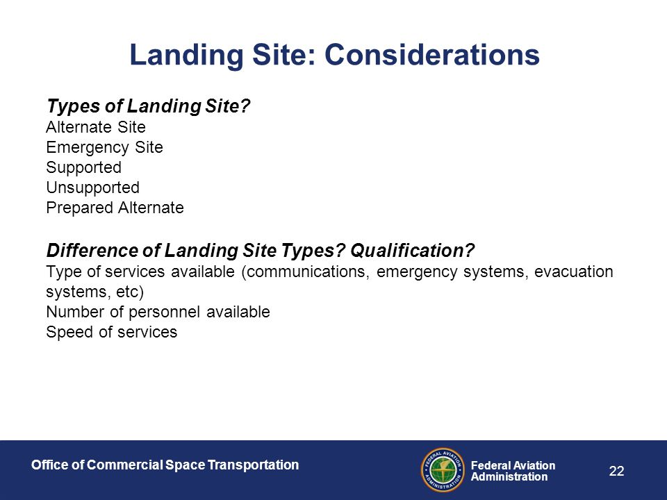 Office of Commercial Space Transportation Federal Aviation Administration 22 Landing Site: Considerations Types of Landing Site.