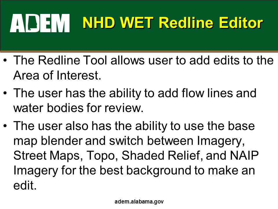 NHD WET Redline Editor The Redline Tool allows user to add edits to the Area of Interest.