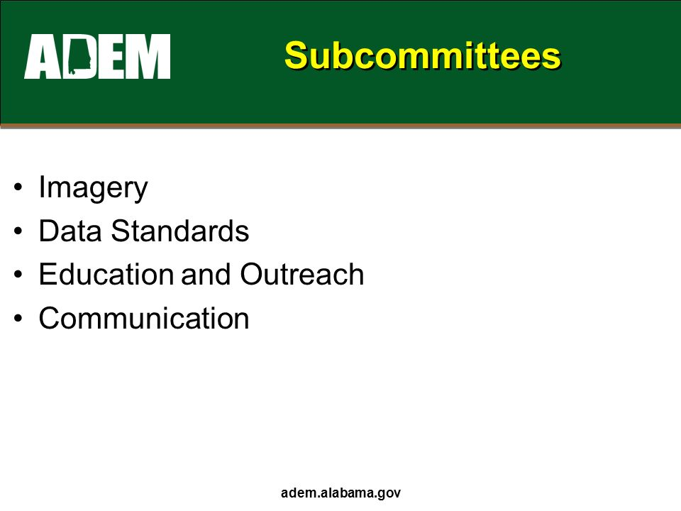 adem.alabama.gov Subcommittees Imagery Data Standards Education and Outreach Communication