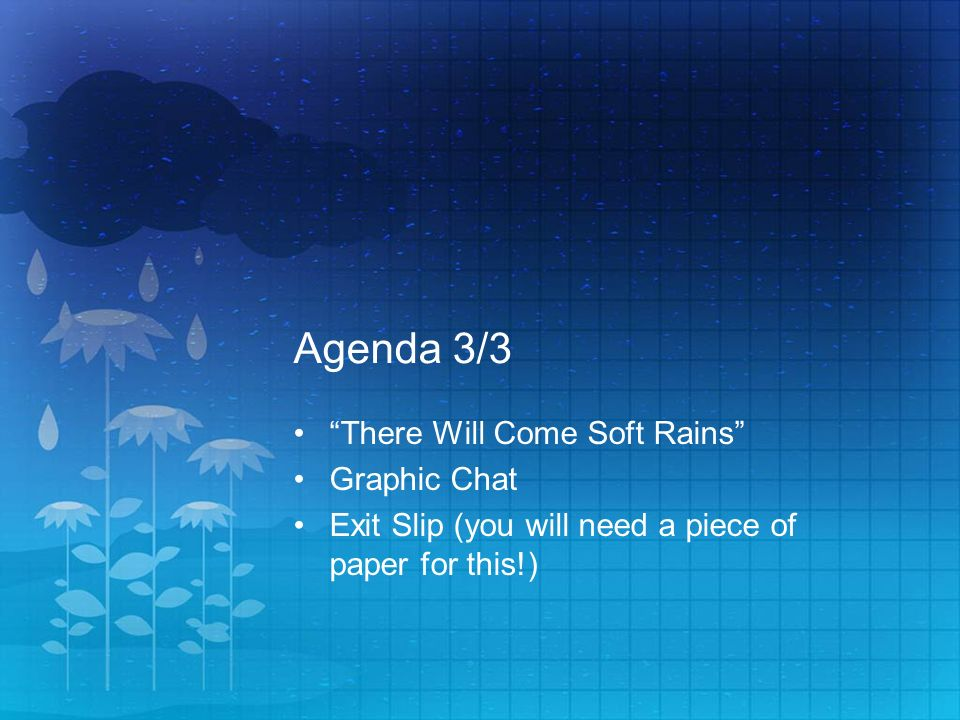Agenda 3/3 There Will Come Soft Rains Graphic Chat Exit Slip (you will need a piece of paper for this!)