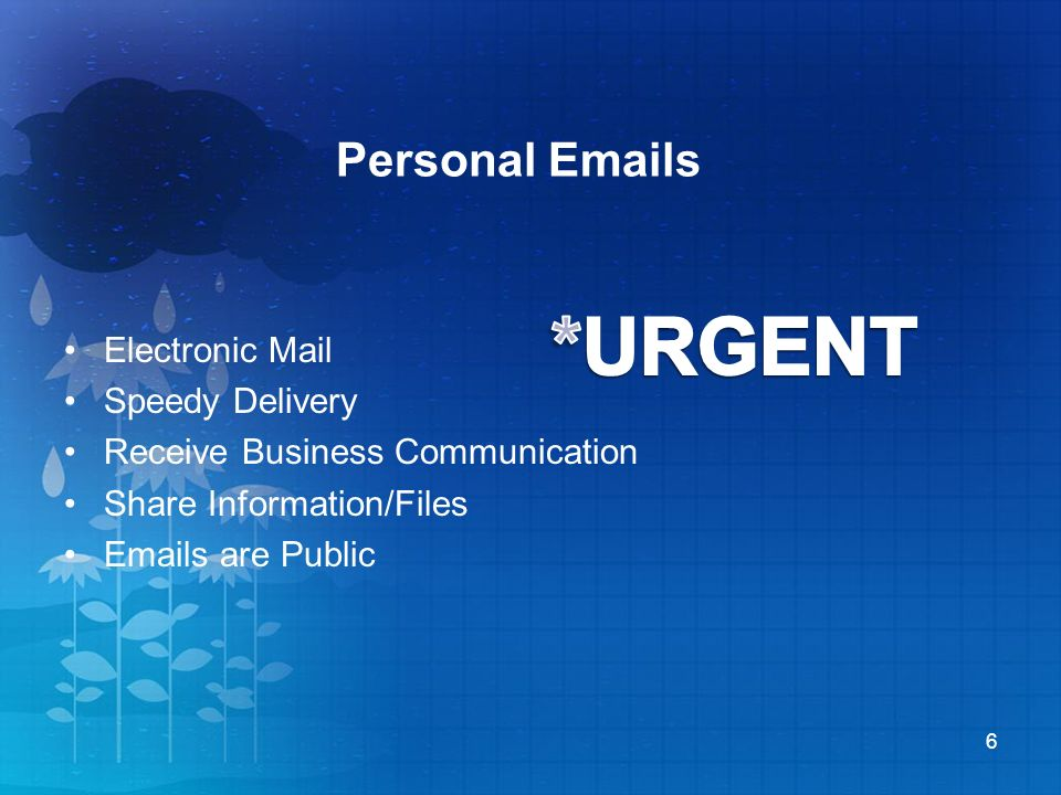 Personal  s Electronic Mail Speedy Delivery Receive Business Communication Share Information/Files  s are Public 6