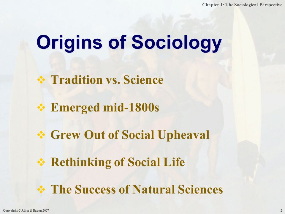 Chapter 1: The Sociological Perspective Copyright © Allyn & Bacon  Tradition vs.