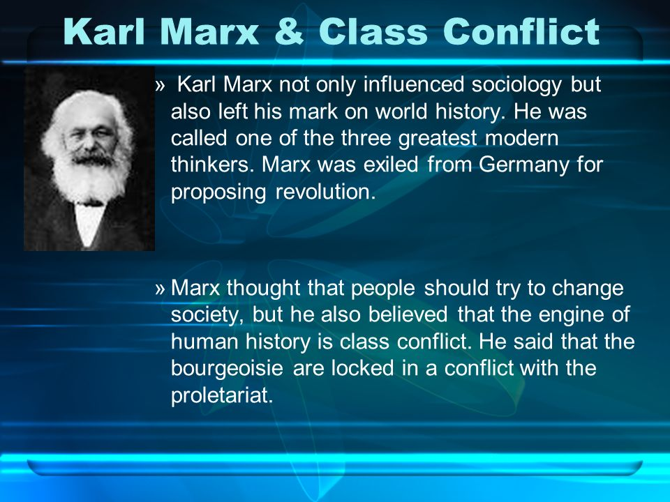 Karl Marx & Class Conflict » Karl Marx not only influenced sociology but also left his mark on world history.
