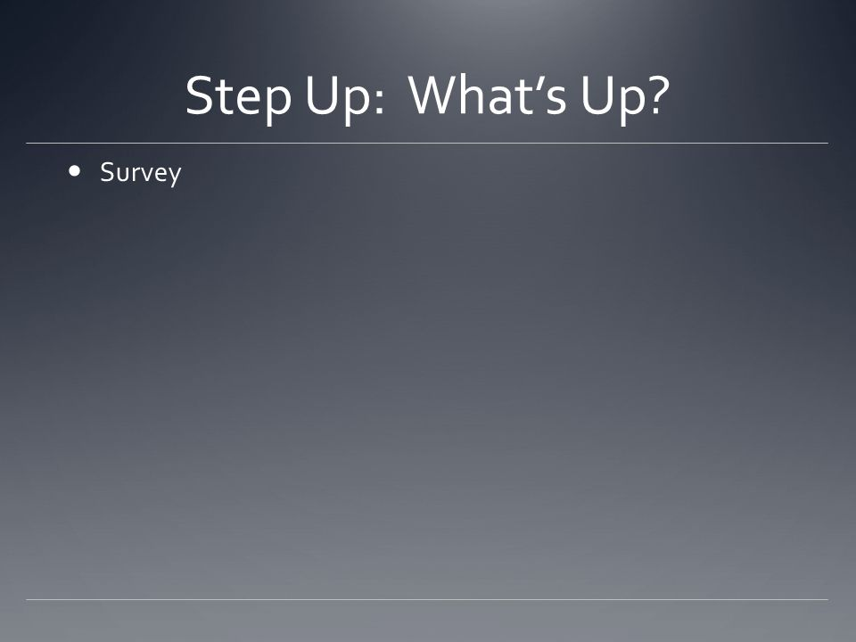 Step Up: What's Up Survey