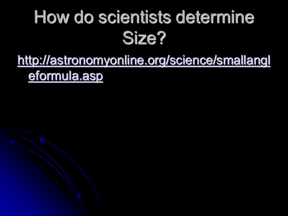 How do scientists determine Size.