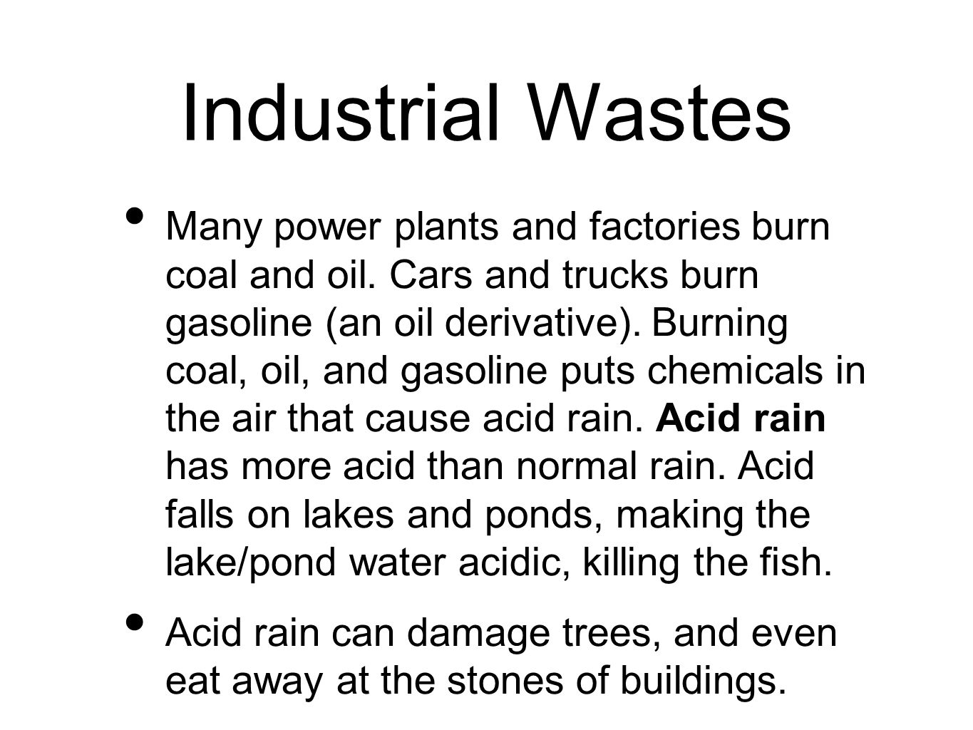 Industrial Wastes Many power plants and factories burn coal and oil.