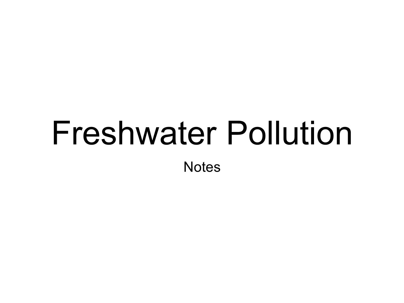 Freshwater Pollution Notes