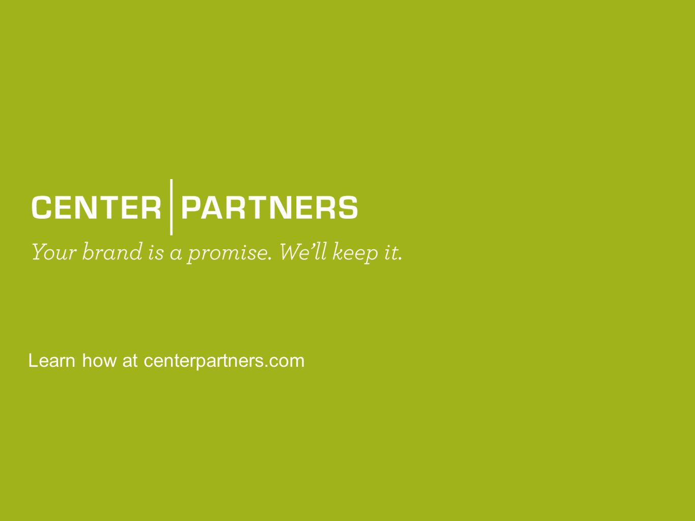 Learn how at centerpartners.com