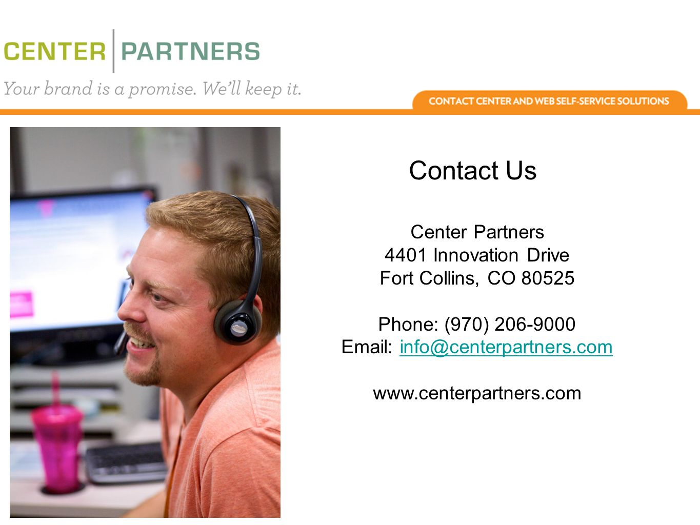 Center Partners 4401 Innovation Drive Fort Collins, CO Phone: (970) Contact Us