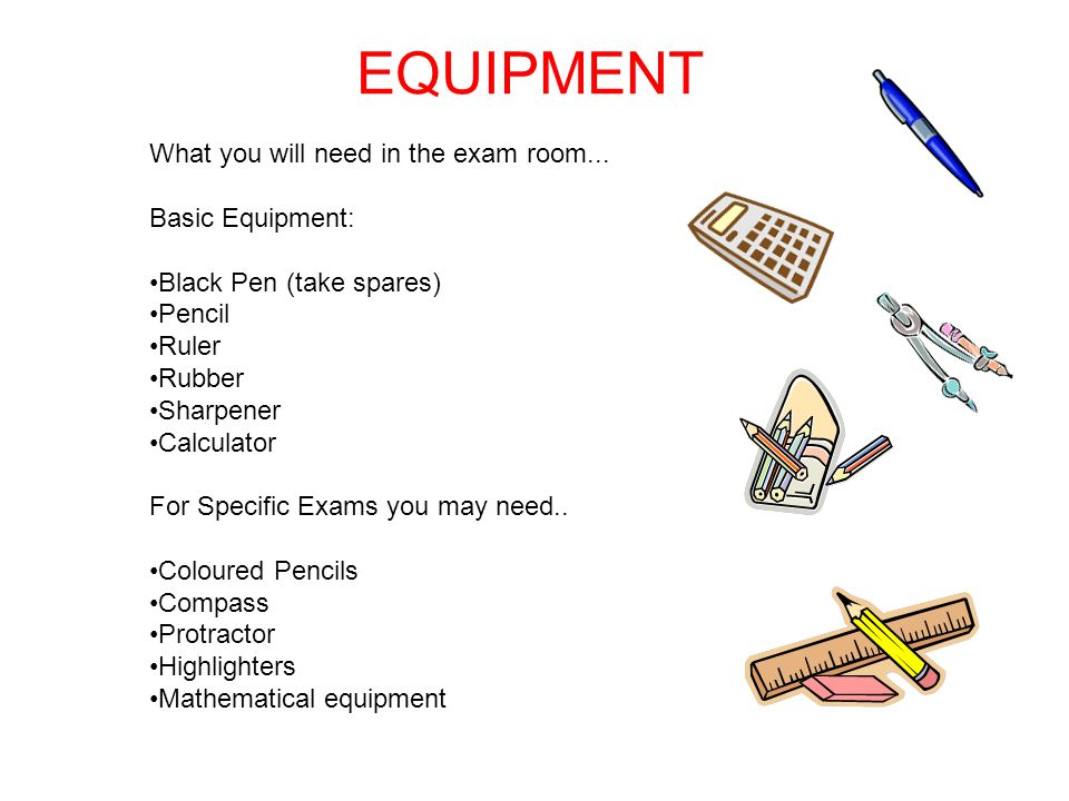EQUIPMENT What you will need in the exam room...