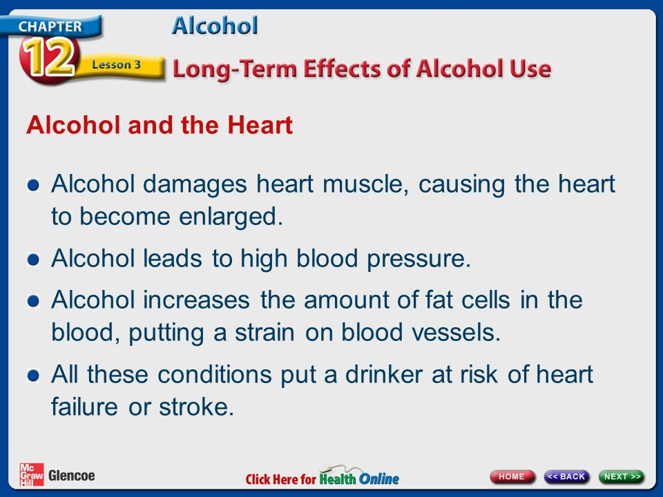 Alcohol and the Heart Alcohol damages heart muscle, causing the heart to become enlarged.