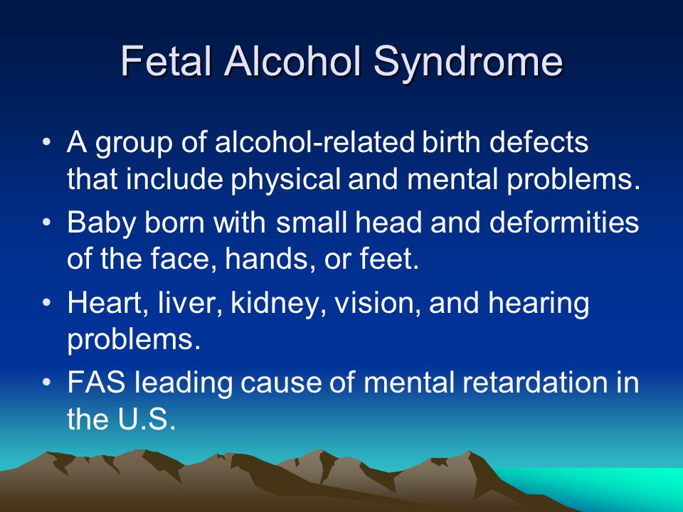 Fetal Alcohol Syndrome A group of alcohol-related birth defects that include physical and mental problems.