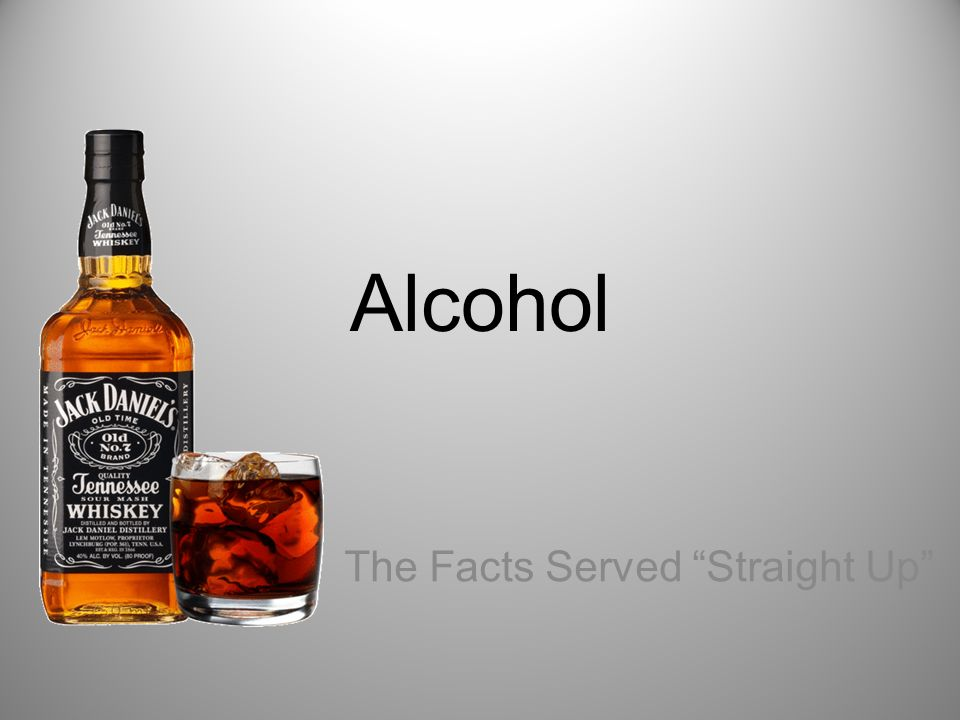 Alcohol The Facts Served Straight Up