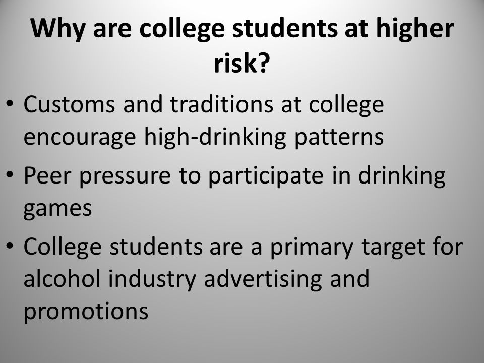 Why are college students at higher risk.