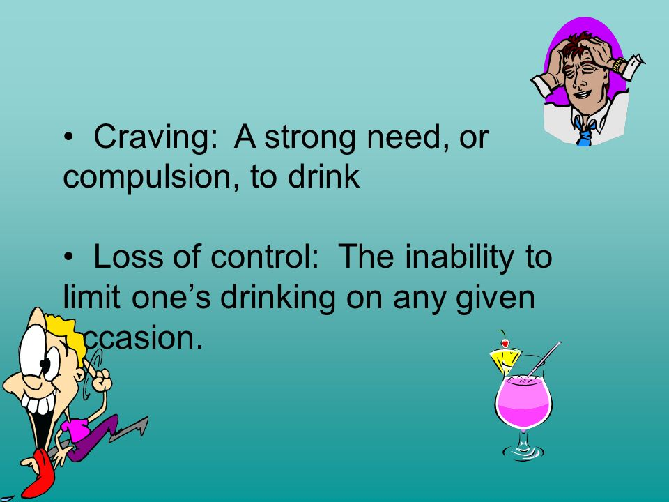 What is Alcoholism Alcoholism: a disease ( alcohol dependence ) that includes four symptoms: