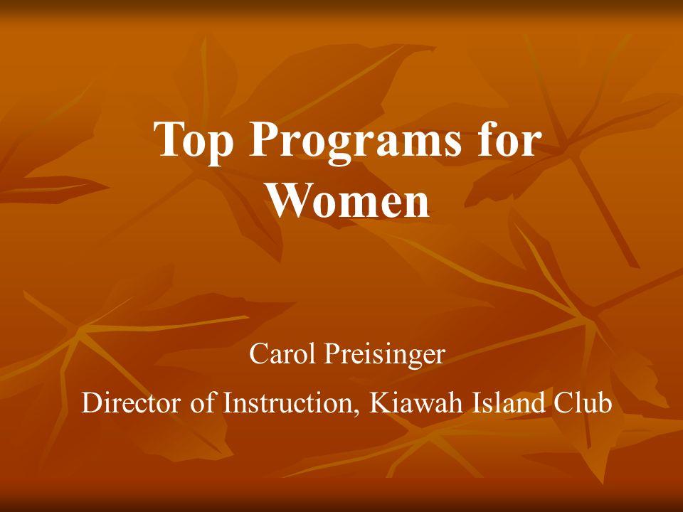 Top Programs For Women Carol Preisinger Director Of Instruction