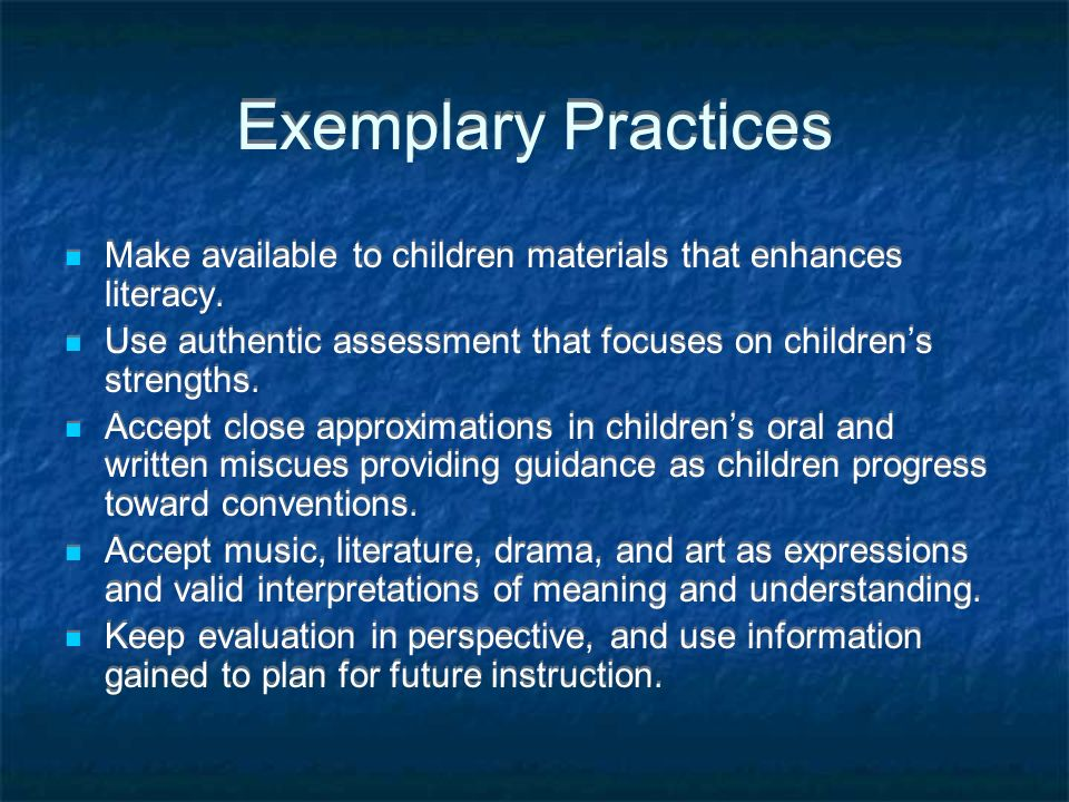 Exemplary Practices Make available to children materials that enhances literacy.